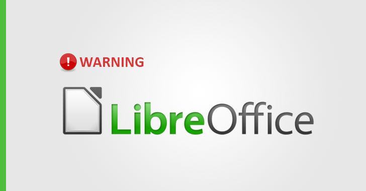 Just Opening A Document in LibreOffice Can Hack Your
